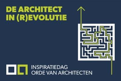 Inspiratiedag 'De architect in (r)evolutie': architecten, stagiair-architecten en laatstejaarsstudenten architectuur kunnen nu inschrijven